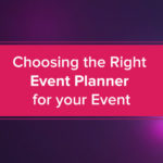 Choosing the Right Event Planner for your Event